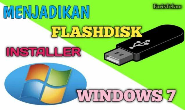 Cara Menjadikan Flashdisk Sebagai Installer Windows 7