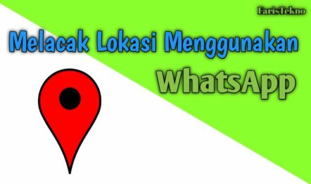 Cek Lokasi Menggunakan WhatsApp