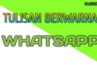 Cara Membuat Tulisan Bewarna Di Aplikasi Whatsapp