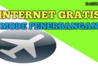 2 Cara Mudah Internet Gratis Mode Pesawat di Tahun 2020