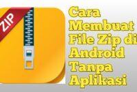 Cara Membuat File Zip di Android Tanpa Aplikasi